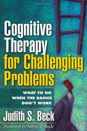 Cognitive Therapy for Challenging Problems ISBN: 9781593851958