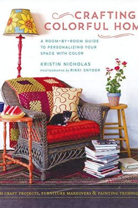 Crafting a Colorful Home: A Room-By-Room Guide to Personalizing Your Space with Color ISBN: 9781611801293