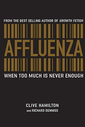 Affluenza: When Too Much is Never Enough ISBN: 9781741146714