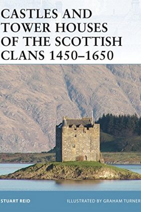 Castles and Tower Houses of the Scottish Clans 1450-1650 (Fortress) ISBN: 9781841769622