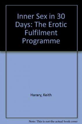 Inner Sex in 30 Days: The Erotic Fulfilment Programme ISBN: 9781855381216