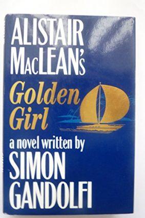 """Alistair MacLean's """"Golden Girl"""" ISBN: 9781855920088"""