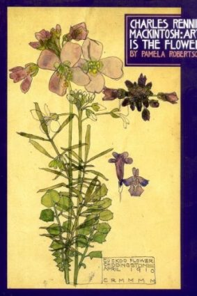 Charles Rennie Mackintosh: Art is the Flower ISBN: 9781857933604