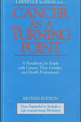 Cancer as a Turning Point: A Handbook for People with Cancer  Their Families and Health Professionals ISBN: 9781858600468