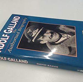 Adolf Galland: The Authorised Biography ISBN: 9781859150177