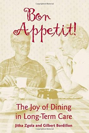 Bon Appetit!: The Joy of Dining in Long-Term Care ISBN: 9781878812681