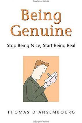 Being Genuine: Stop Being Nice  Start Being Real ISBN: 9781892005212