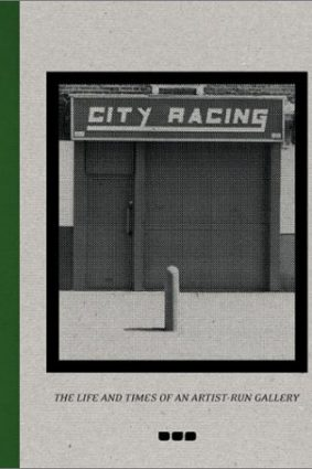 City Racing: The Life and Times of an Artist-Run Gallery ISBN: 9781901033472