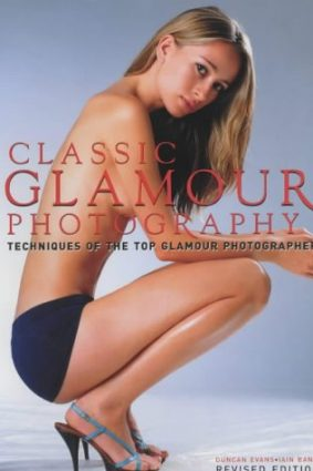 Classic Glamour: Techniques of the Top Glamour Photographers ISBN: 9781902538310