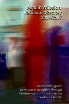 Arts-in-mission Resource Directory 2006-2007 ISBN: 9781903577325