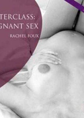Masterclass: Pregnant Sex (Masterclass (Erotic Review Books)) ISBN: 9781904989486