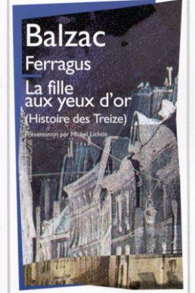 Histoire des Treize : Ferragus – La Fille aux yeux d'or (GF LITT? RATURE) (French Edition) ISBN: 9782080704580