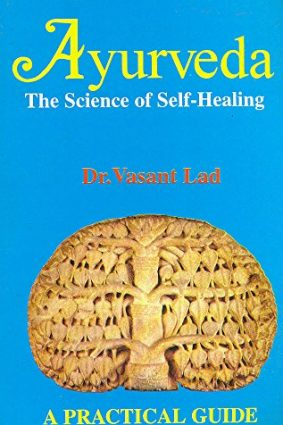 Ayurveda: The Science of Self-healing – A Practical Guide ISBN: 9788120818392