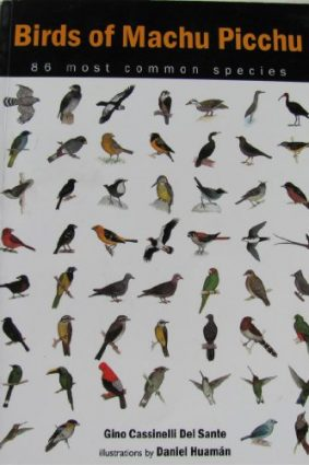 Birds of Machu Picchu – 86 Most Common Species ISBN: 9789972917219