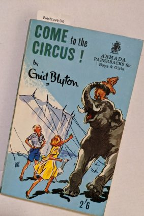 Come To The Circus!  Enid Blyton Armada books 1965