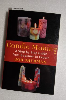 Candlemaking: A Step by Step Guide from Beginner to Expert ISBN: 9780871319685