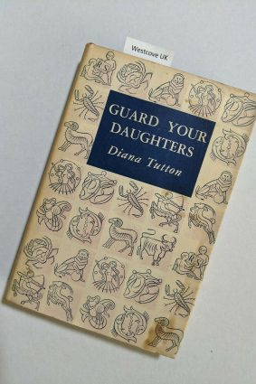 Guard your daughters : A novel