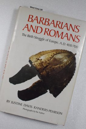 Barbarians and Romans: The Birth Struggle of Europe A.D.400-700 ISBN: 9780806125114