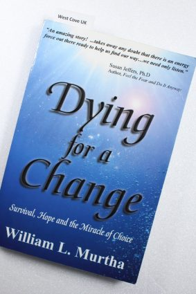 Dying for a Change; Survival Hope and the Miracle of Choice ISBN: 9780982385081