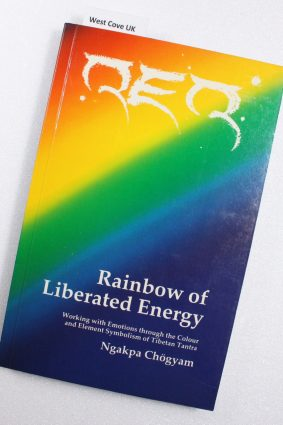 Rainbow of Liberated Energy: Working with Emotions Through the Colour and Element Symbolism of Tibetan Tantra ISBN: 9780906540923