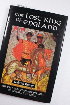 Lost King of England [The: The East European Adventures of Edward the Exile ISBN: 9780851155418