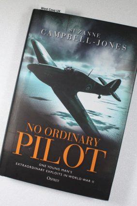 No Ordinary Pilot: One young man?s extraordinary exploits in World War II ISBN: 9781472828279
