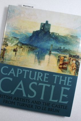 Capture the Castle: British Artists and the Castle from Turner to Le Brun ISBN: 9781911408055