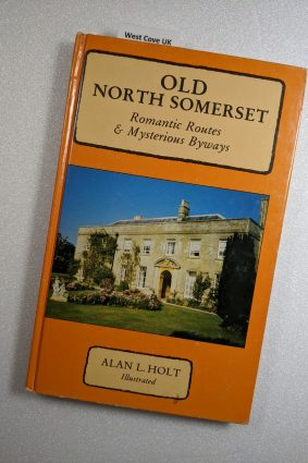 Old North Somerset: Romantic Routes and Mysterious Byways ISBN: 9780284987600