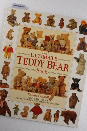 The Ultimate Teddy Bear Book – The Complete Guide To Life-History Anatomy and Character ISBN: 9781871854282