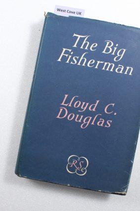 The Big Fisherman by Lloyd C Douglas 1951 copy ISBN: