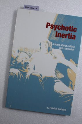 Psychotic Inertia: A book about calling and confusion ISBN: 9780986462610