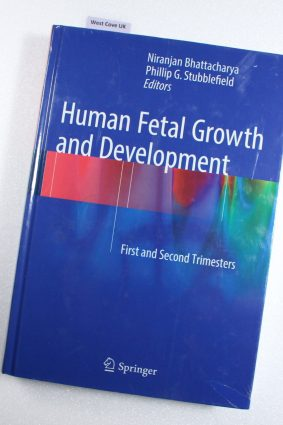Human Fetal Growth and Development: First and Second Trimesters ISBN: 9783319148731