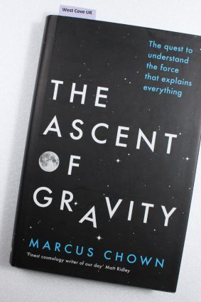 The Ascent of Gravity by Marcus Chown ISBN: 9781474601863