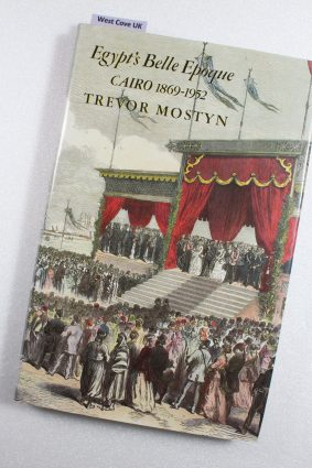 Egypt's Belle Epoque: Cairo 1869-1952 ISBN: 9780704326088