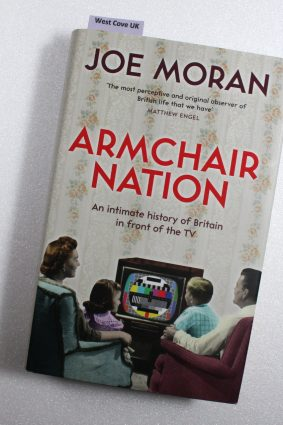 Armchair Nation: An intimate history of Britain in front of the TV ISBN: 9781846683916