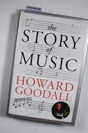 The Story of Music by Goodall Howard ISBN: 9780701187521