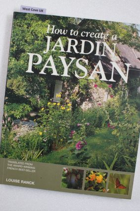 How to Create a Jardin Paysan by by Ranck Louise ISBN: 9780954466954