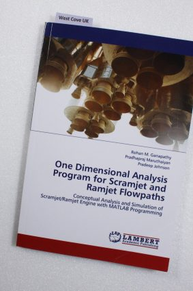 One Dimensional Analysis Program for Scramjet and Ramjet Flowpaths ISBN: 9783659323973