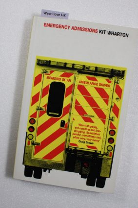 Emergency Admissions: Memoirs of an Ambulance Driver ISBN: 9780008244187