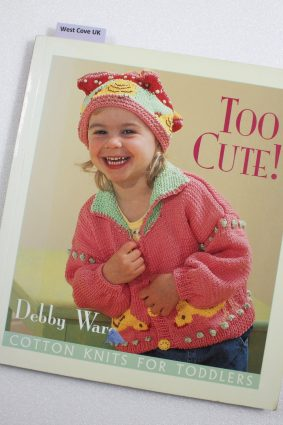 Too Cute!: Cotton Knits for Toddlers by  ISBN: 9781564773982