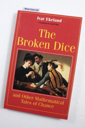 The Broken Dice and Other Mathematical Tales of Chance by Ekeland Ivar ISBN: 9780226199924