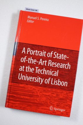 A Portrait of State-of-the-art Research at the Technical University of Lisbon ISBN: 9781402056895