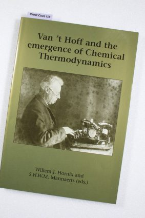 Van't Hoff & the Emergence of Chemical Thermodynamics ISBN: 9789040722592