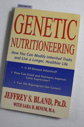 Genetic Nutritioneering: Transforming Your Genetic Destiny ISBN: 9780879839215