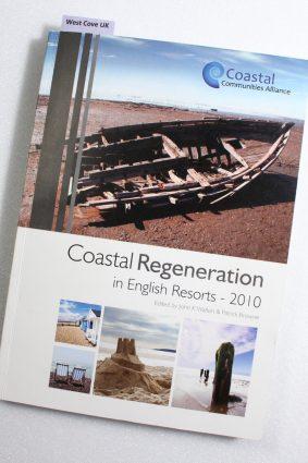 Coastal Regeneration in English Resorts 2010 ISBN: 9780956484901