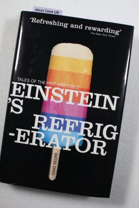 Einstein's Refrigerator: Tales of the Hot And Cold by Segre Gino ISBN: 9780713994452