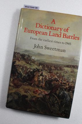 A dictionary of European land battles: From the earliest times to 1945 ISBN: 9780709017479