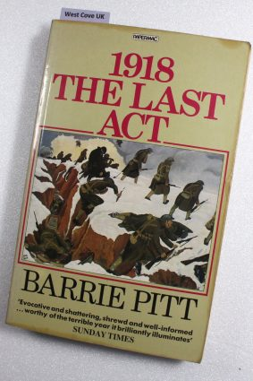 1918: The Last Act by Pitt Barrie ISBN: 9780333383773