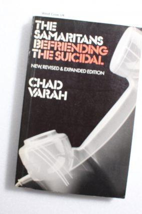 The Samaritans: Befriending the suicidal by Varah Chad ISBN: 9780094677807