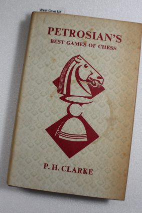 Petrosian's Best Games of Chess 1946-63 by Clarke P. H. ISBN: 9780713502060